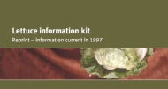 Lettuce Information Kit. Agrilink, your growing guide to better farming guide
