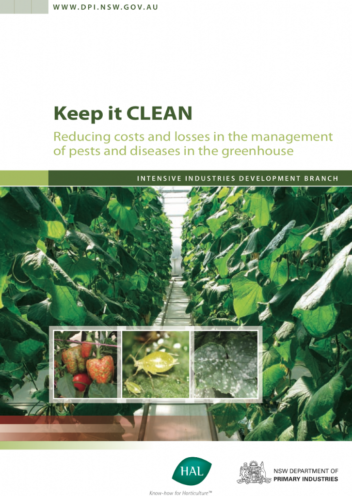 Keep it CLEAN Reducing costs and losses in the management of pests and diseases in the greenhouse